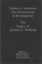 Visions of Aesthetics, The Environment & Development. The Legacy of Joachim F. Wohlwill.