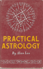 Practical Astrology. Simple Method of Instruction in the Science of Astrology