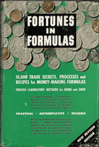 Fortunes in formulas, for home, farm, and workshop; the modern authority for amateur and ...