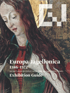Europa Jagellonica 1386-1572. Art and Culture in Central Europe under the Jagiellonian dynasty; ...