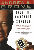 Only the Paranoid Survive. How to exploit the Crisis Points That Challenge Every Company and Career