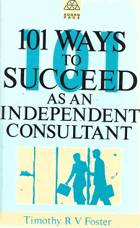101 Ways to Succed as an Independent Consultant